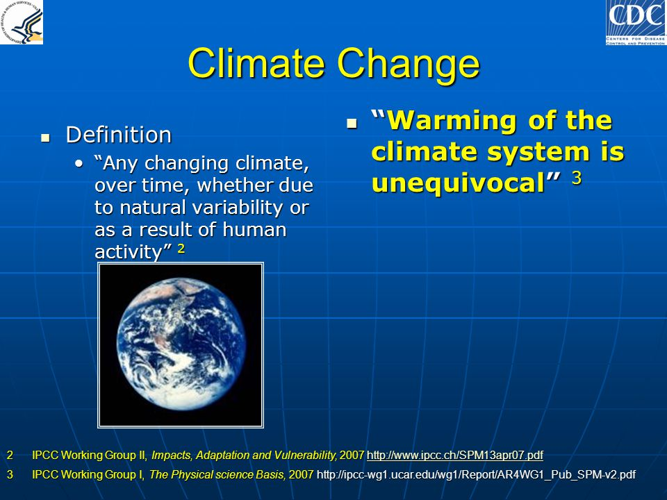 Climate Change Warming of the climate system is unequivocal 3