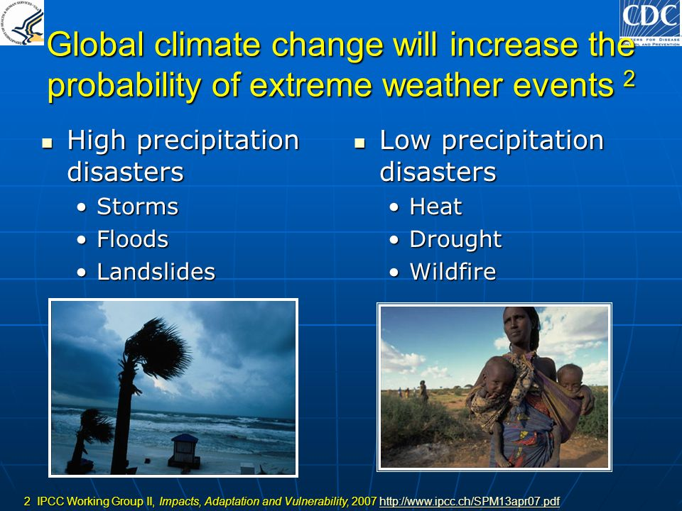 Global climate change will increase the probability of extreme weather events 2