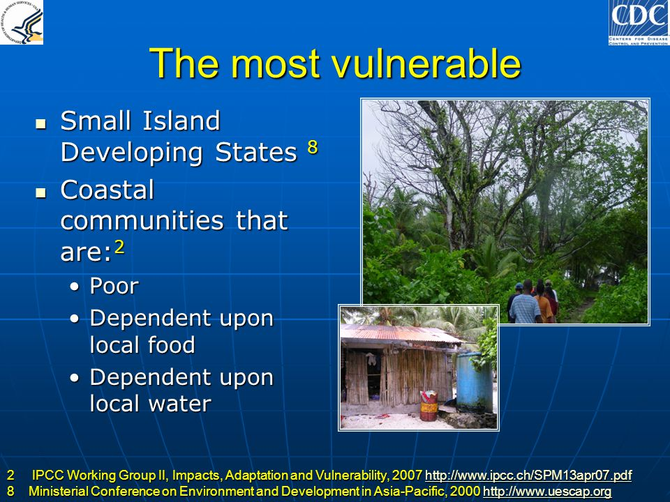 The most vulnerable Small Island Developing States 8