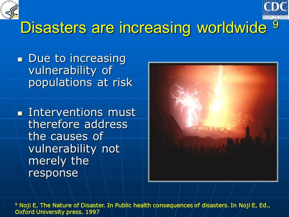 Disasters are increasing worldwide 9