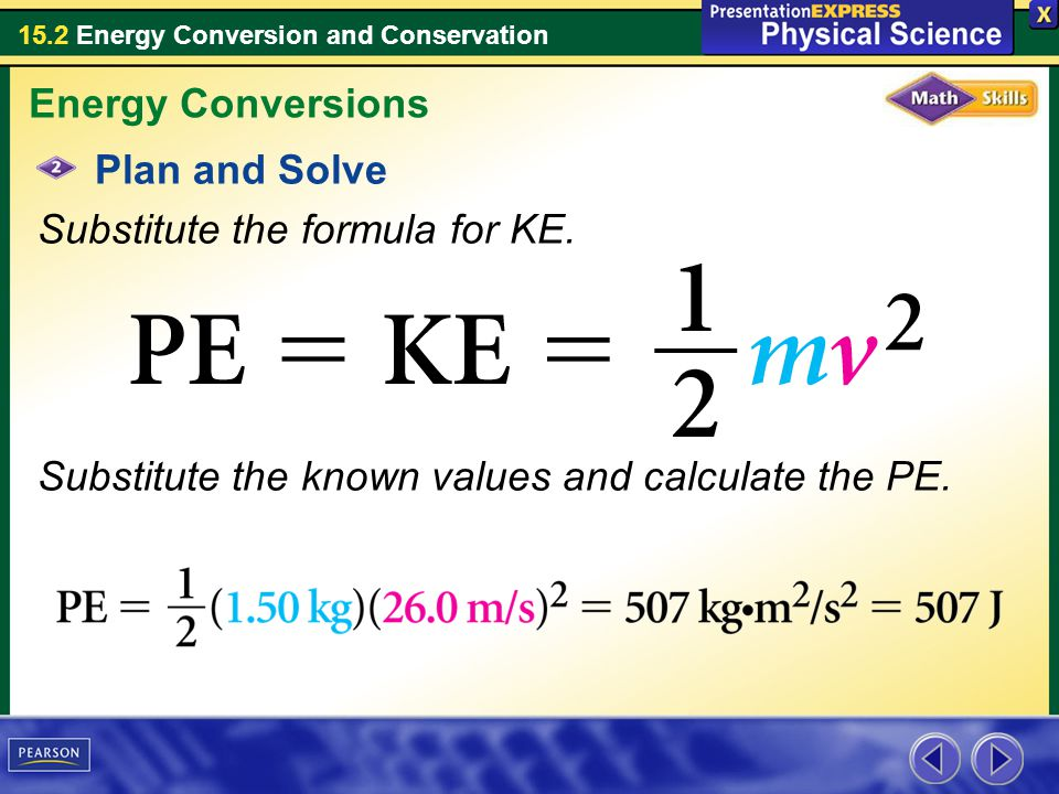 Energy Conversions Plan and Solve. Substitute the formula for KE.