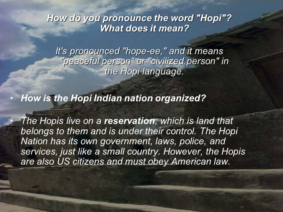 How do you pronounce the word Hopi What does it mean