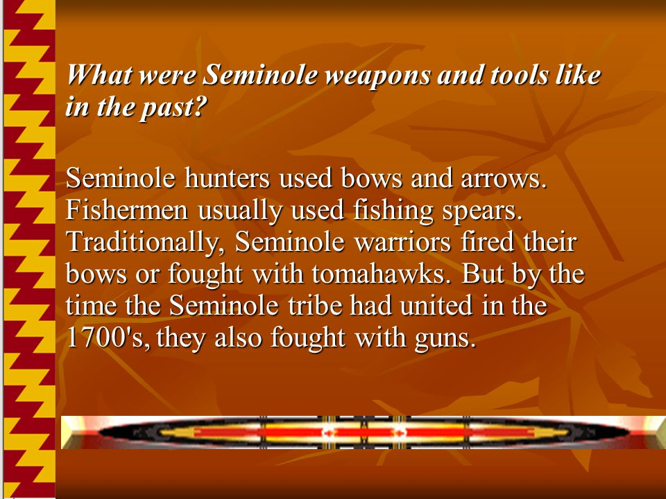 What were Seminole weapons and tools like in the past