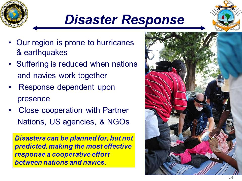Disaster Response Our region is prone to hurricanes & earthquakes