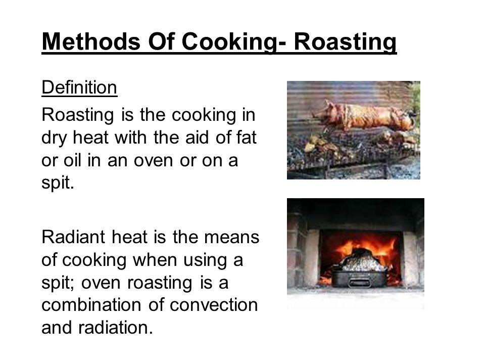 Methods Of Cooking- Roasting