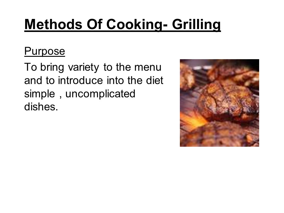 Methods Of Cooking- Grilling