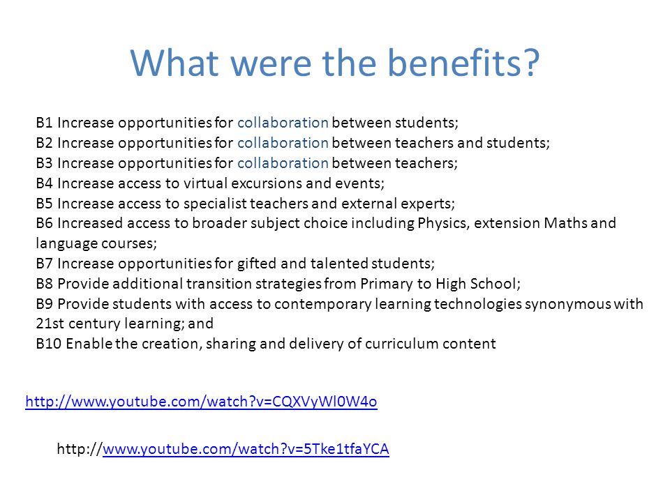 What were the benefits B1 Increase opportunities for collaboration between students;