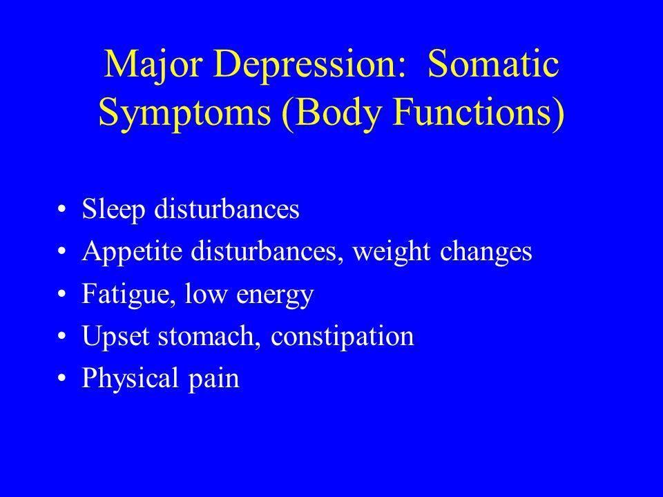 Major Depression: Somatic Symptoms (Body Functions)
