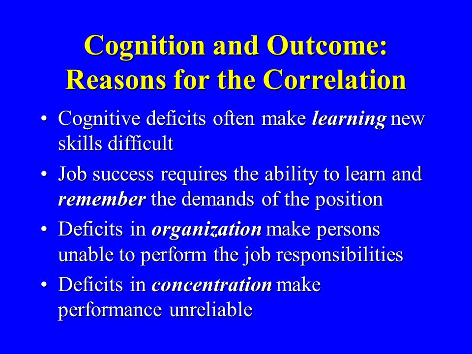 Cognition and Outcome: Reasons for the Correlation
