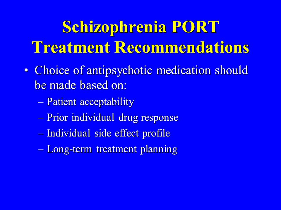 Schizophrenia PORT Treatment Recommendations