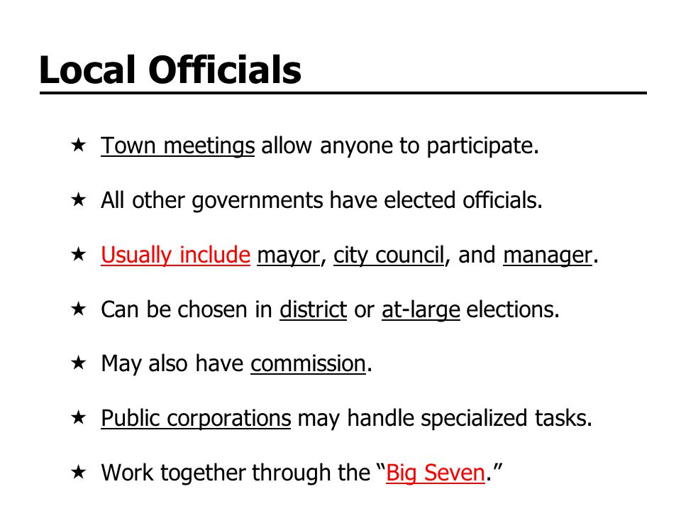 Local Officials Town meetings allow anyone to participate.