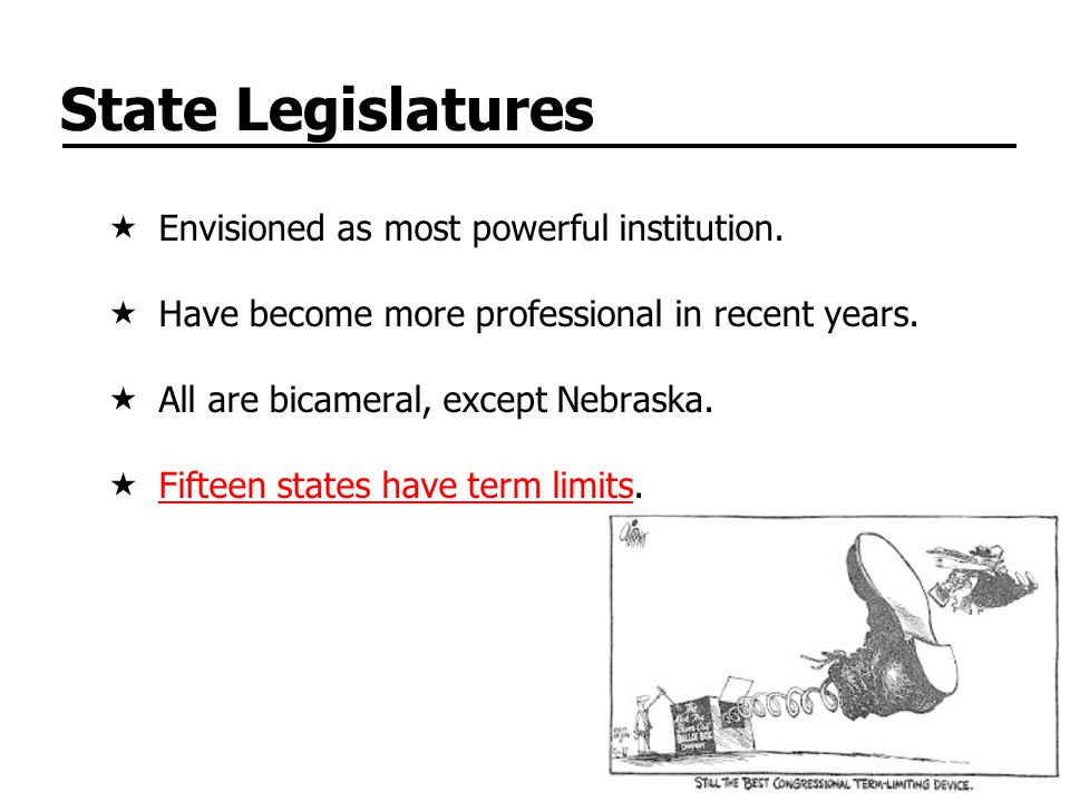 State Legislatures Envisioned as most powerful institution.