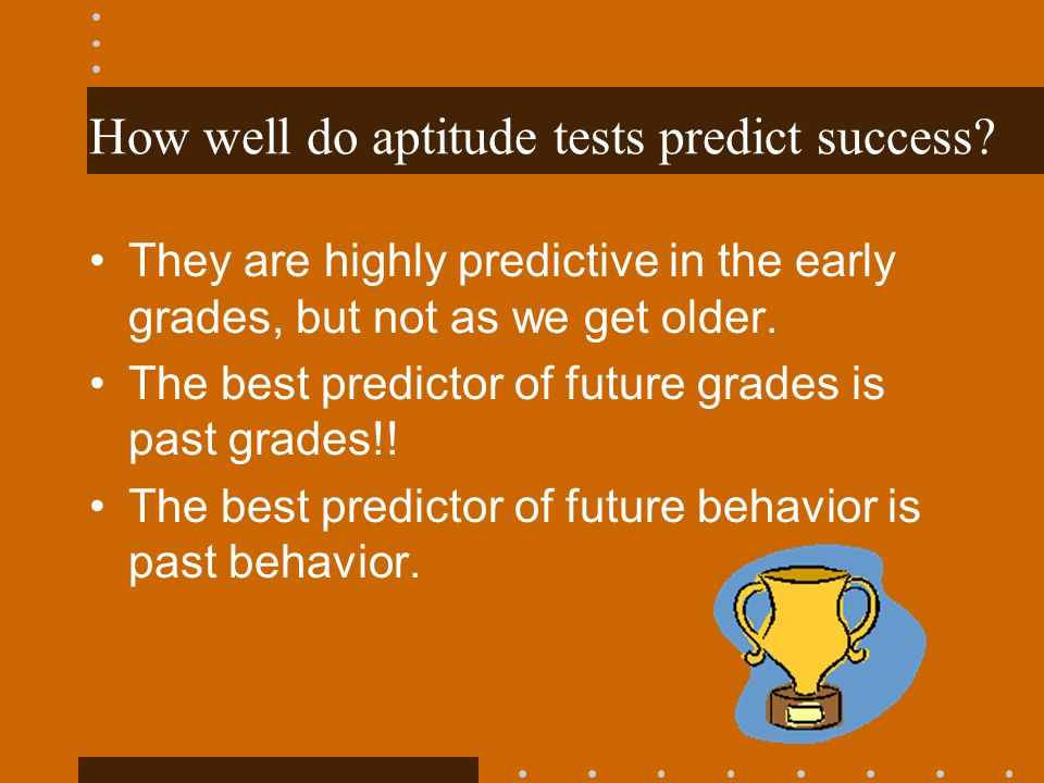 How well do aptitude tests predict success
