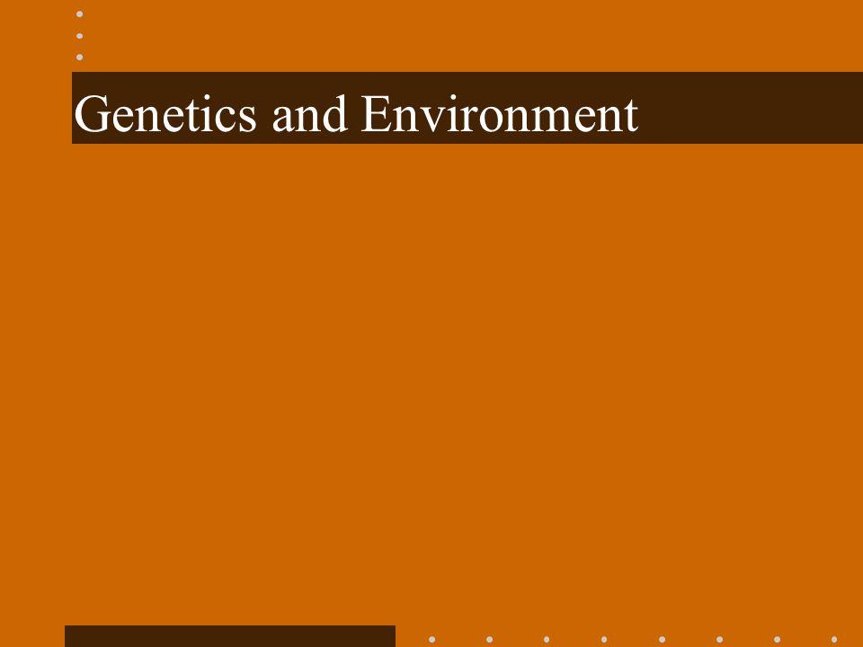 Genetics and Environment