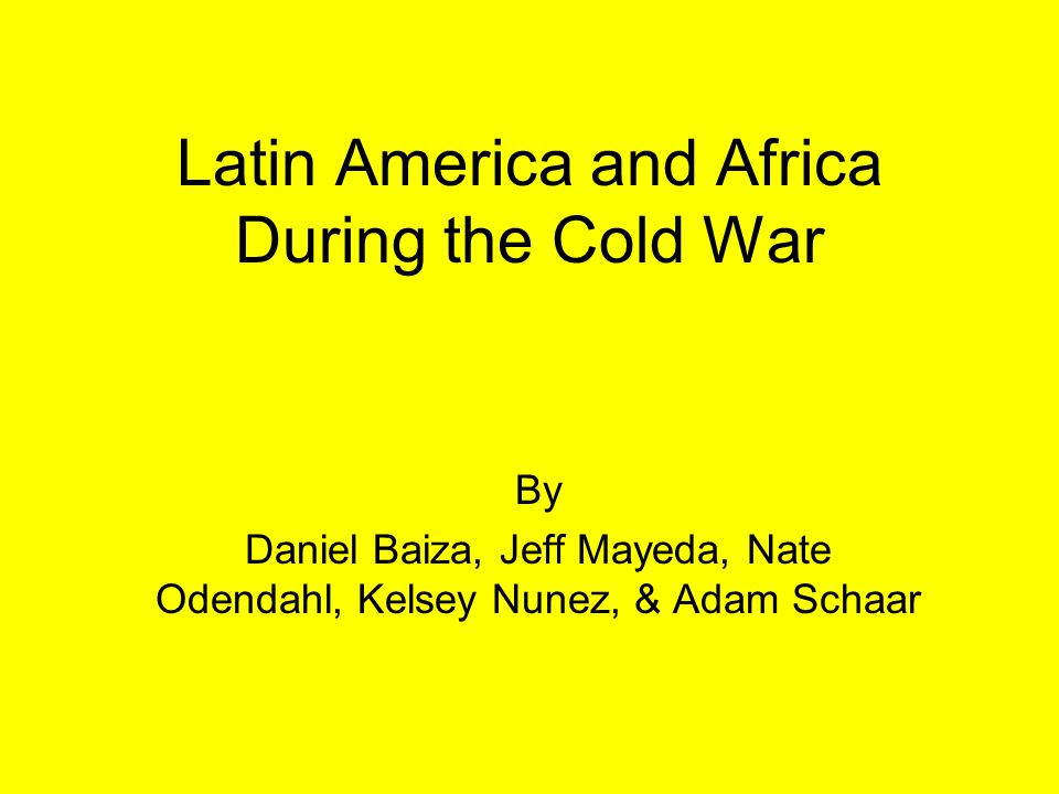 Latin America and Africa During the Cold War