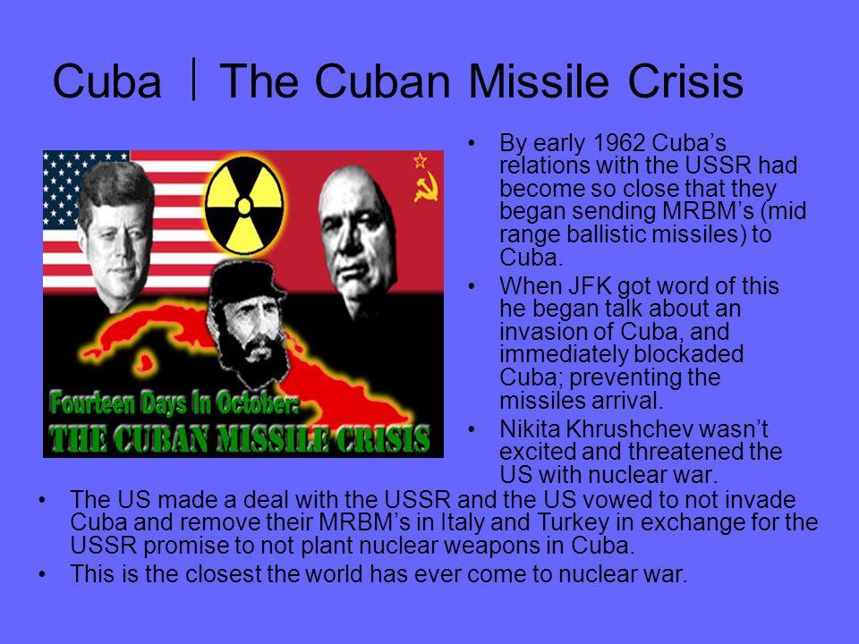 Cuba The Cuban Missile Crisis