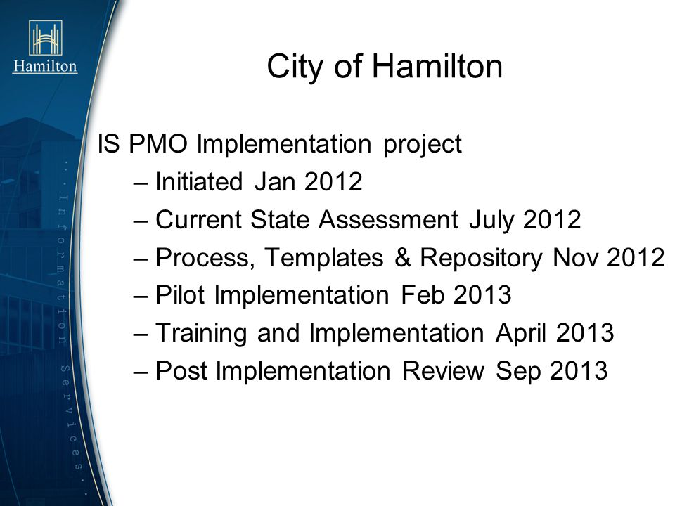 City of Hamilton IS PMO Implementation project – Initiated Jan 2012