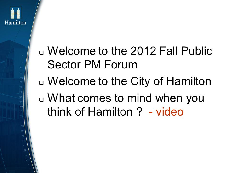 Welcome to the 2012 Fall Public Sector PM Forum