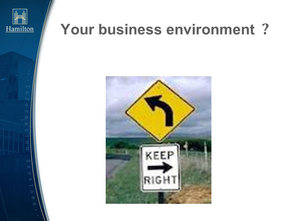 Your business environment