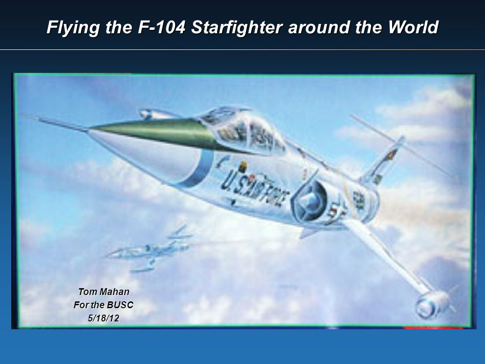 Flying the F-104 Starfighter around the World