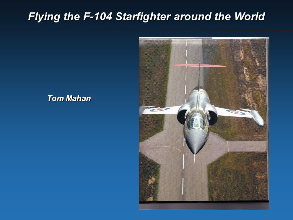 Flying the F-104 Starfighter around the World