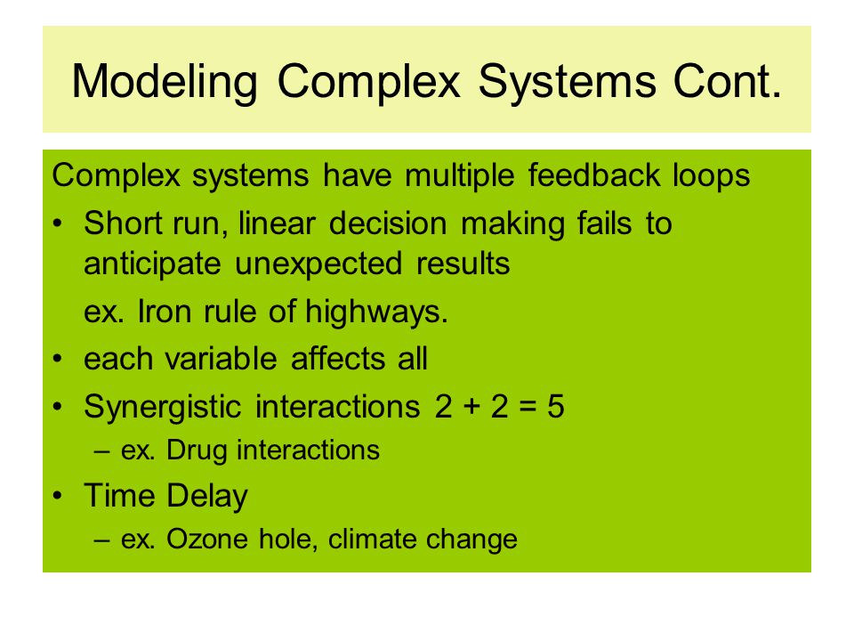 Modeling Complex Systems Cont.