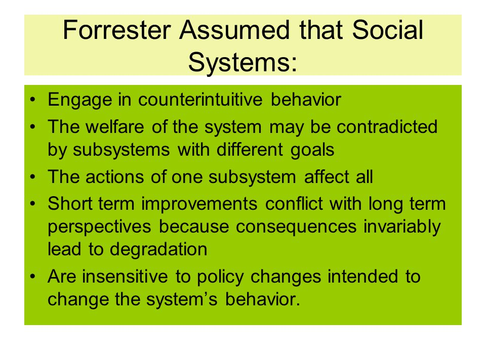 Forrester Assumed that Social Systems:
