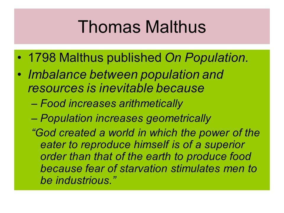 Thomas Malthus 1798 Malthus published On Population.