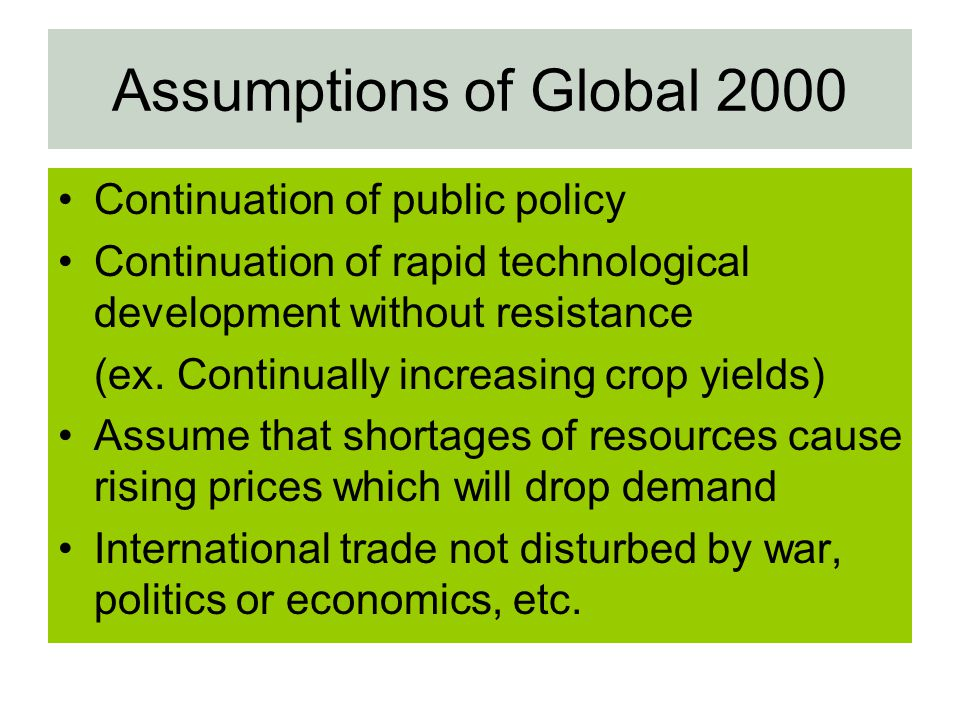Assumptions of Global 2000 Continuation of public policy