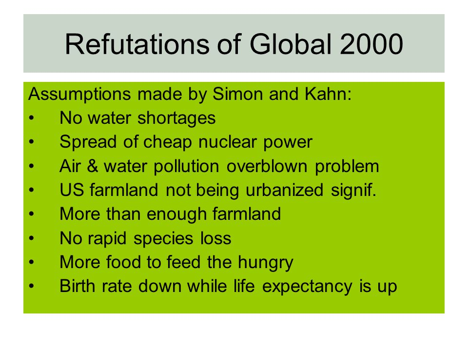 Refutations of Global 2000 Assumptions made by Simon and Kahn: