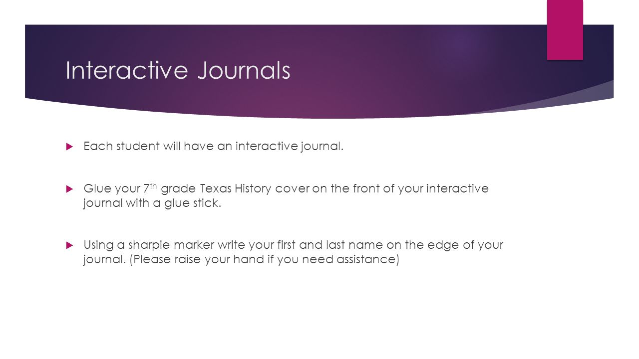 Interactive Journals Each student will have an interactive journal.