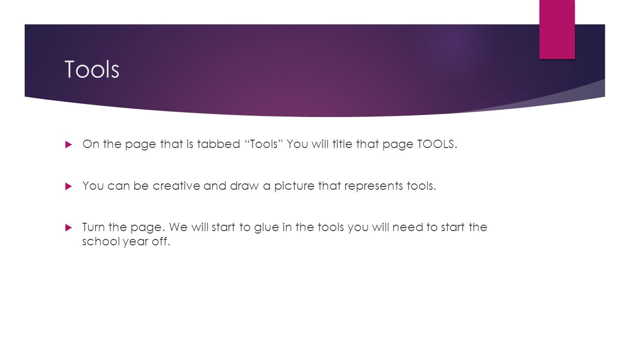 Tools On the page that is tabbed Tools You will title that page TOOLS. You can be creative and draw a picture that represents tools.