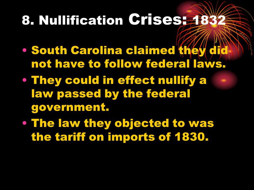 8. Nullification Crises: 1832
