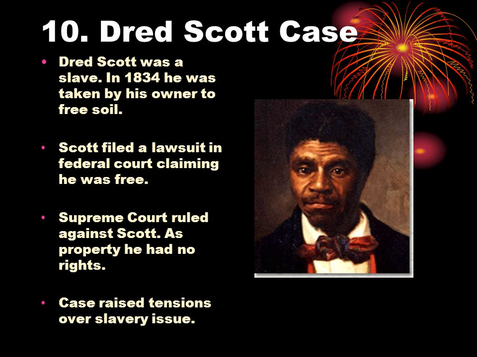 Dred Scott Case 10. Dred Scott Case