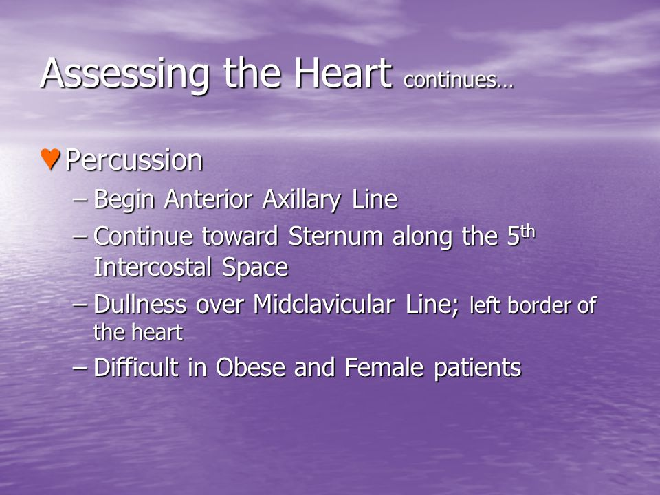 Assessing the Heart continues…