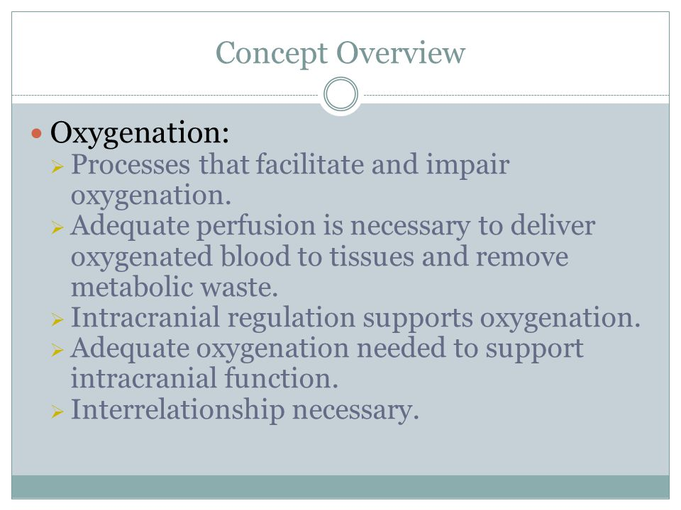 Concept Overview Oxygenation: