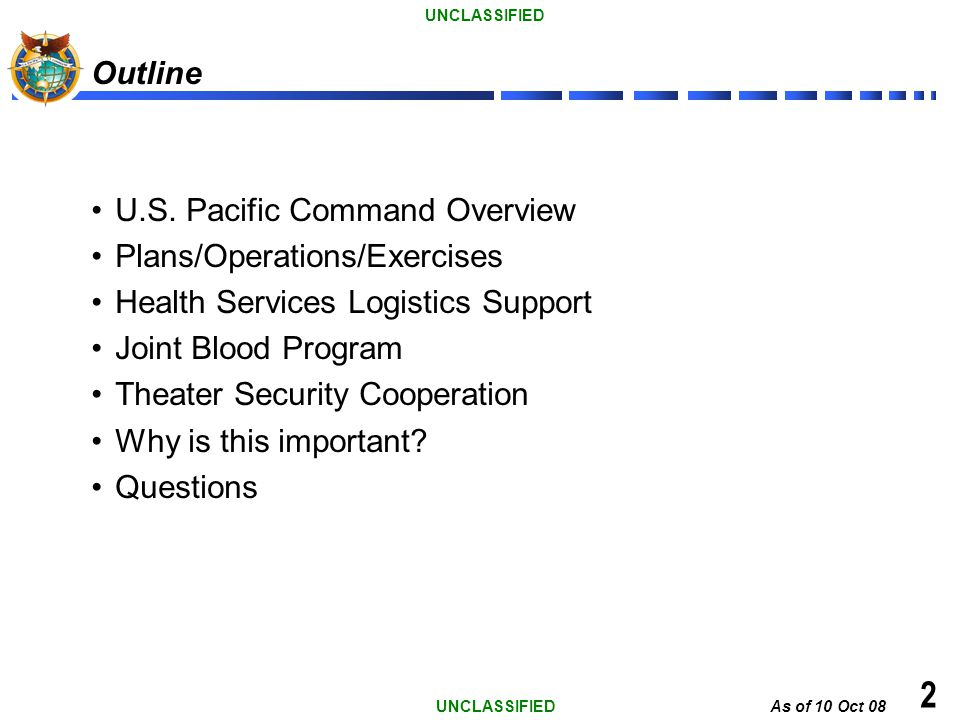 2 Outline U.S. Pacific Command Overview Plans/Operations/Exercises