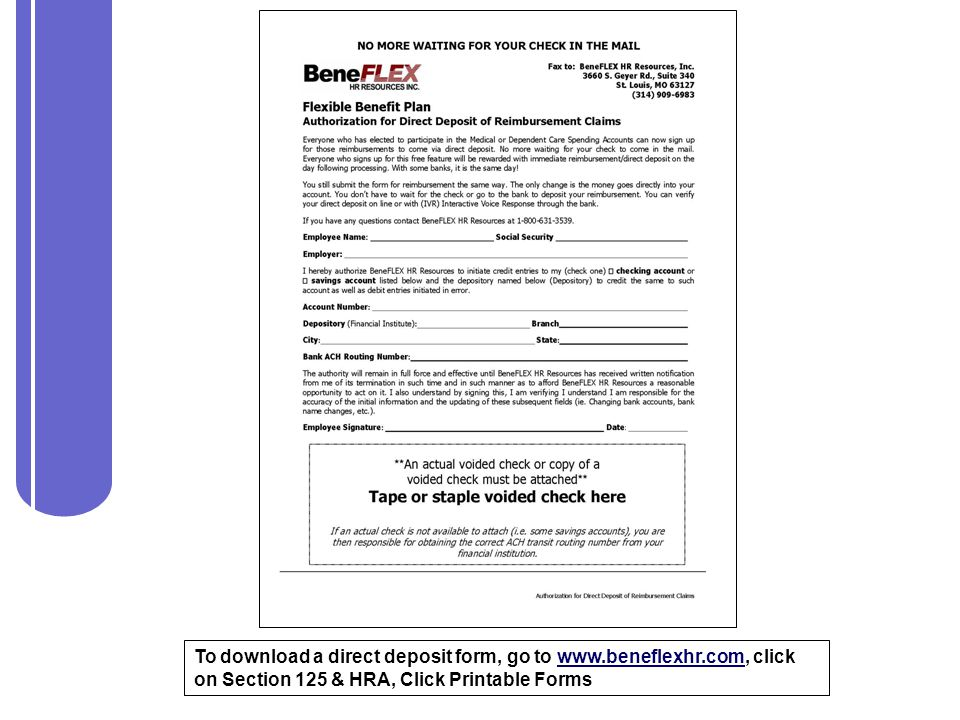 To download a direct deposit form, go to www. beneflexhr