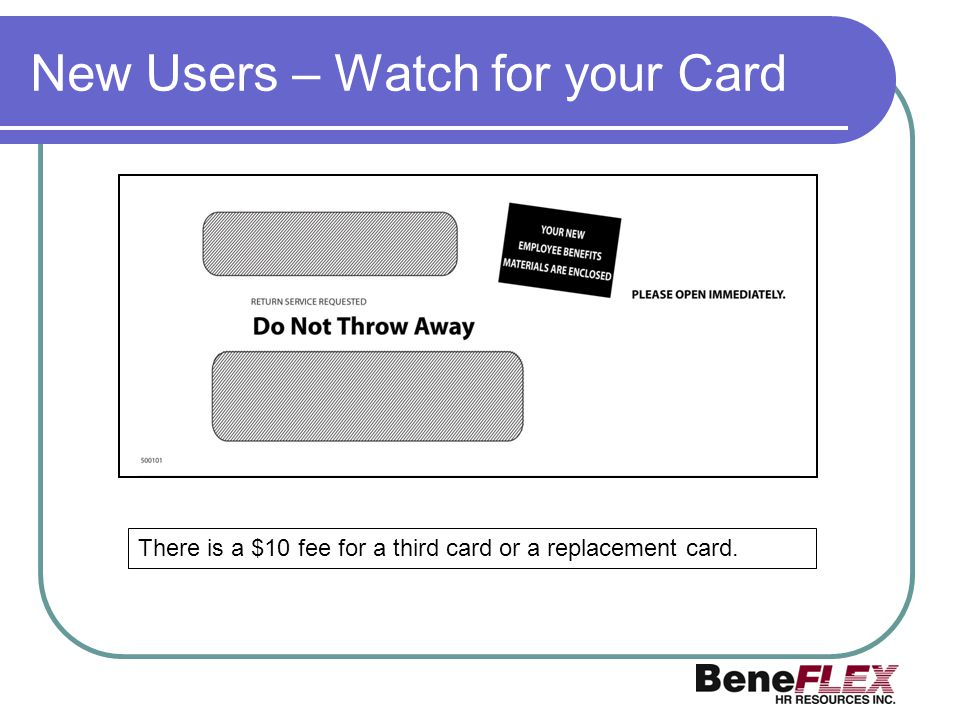 New Users – Watch for your Card