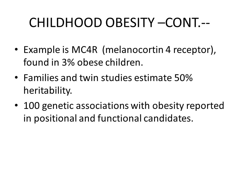 CHILDHOOD OBESITY –CONT.--