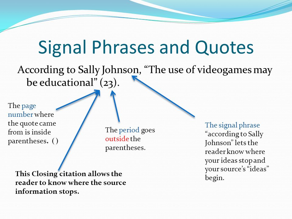 Signal Phrases and Quotes
