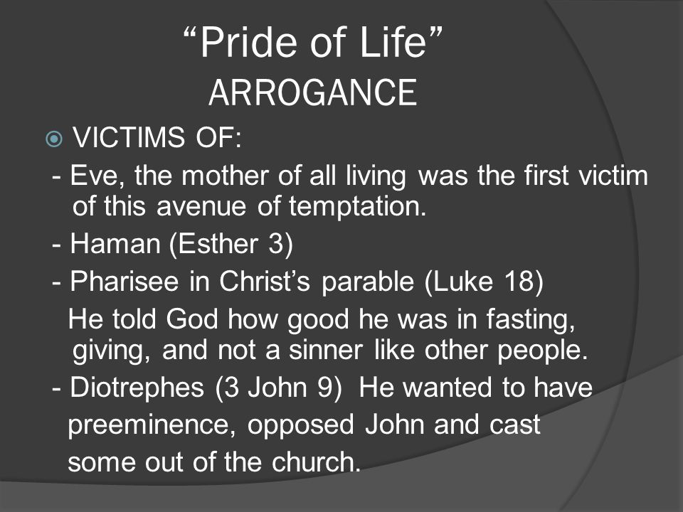 Pride of Life ARROGANCE