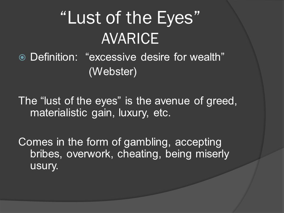 Lust of the Eyes AVARICE