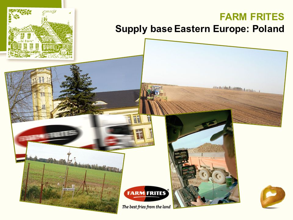 FARM FRITES Supply base Eastern Europe: Poland