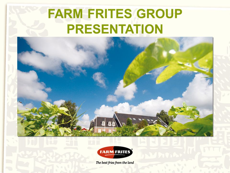 FARM FRITES GROUP PRESENTATION