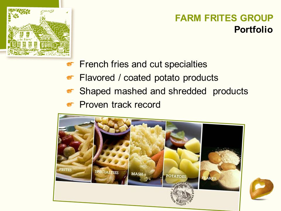 FARM FRITES GROUP Portfolio
