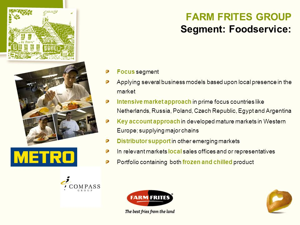 FARM FRITES GROUP Segment: Foodservice: