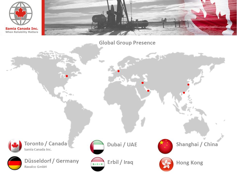 Global Group Presence Shanghai / China Erbil / Iraq Dubai / UAE