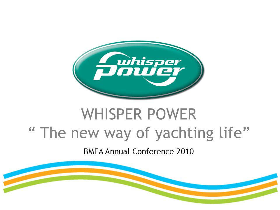 WHISPER POWER The new way of yachting life