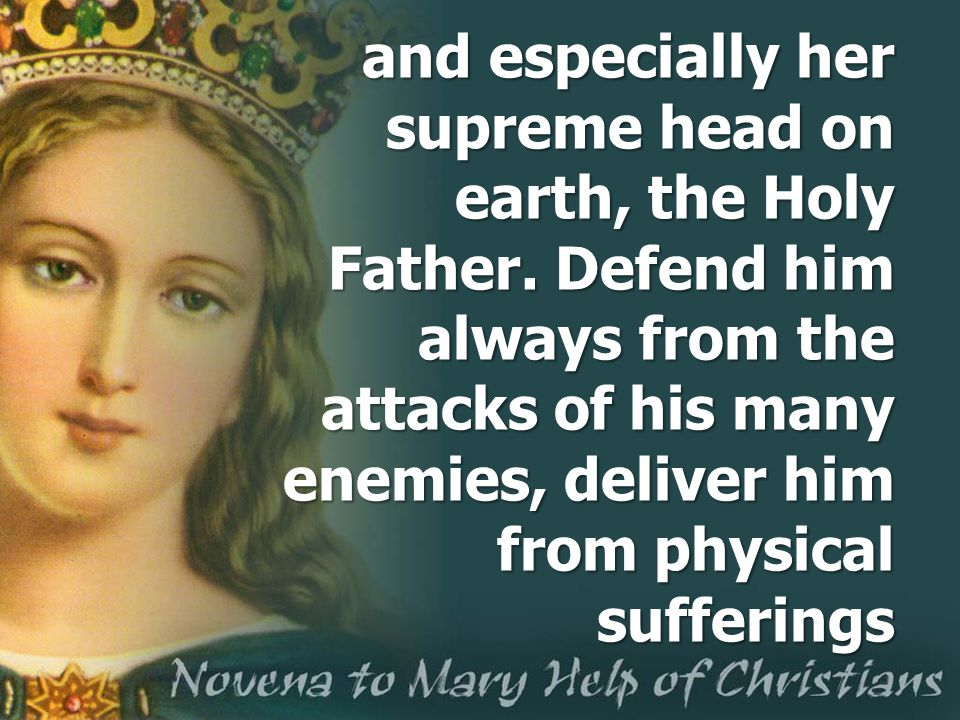 and especially her supreme head on earth, the Holy Father